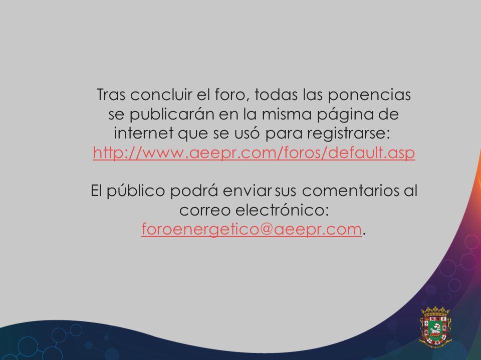 Tras concluir el foro, todas las ponencias se publicarán en la misma página de internet que se usó para registrarse: http://www.aeepr.com/foros/defaul