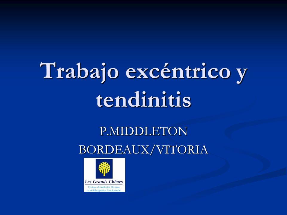 Trabajo excéntrico y tendinitis P.MIDDLETONBORDEAUX/VITORIA