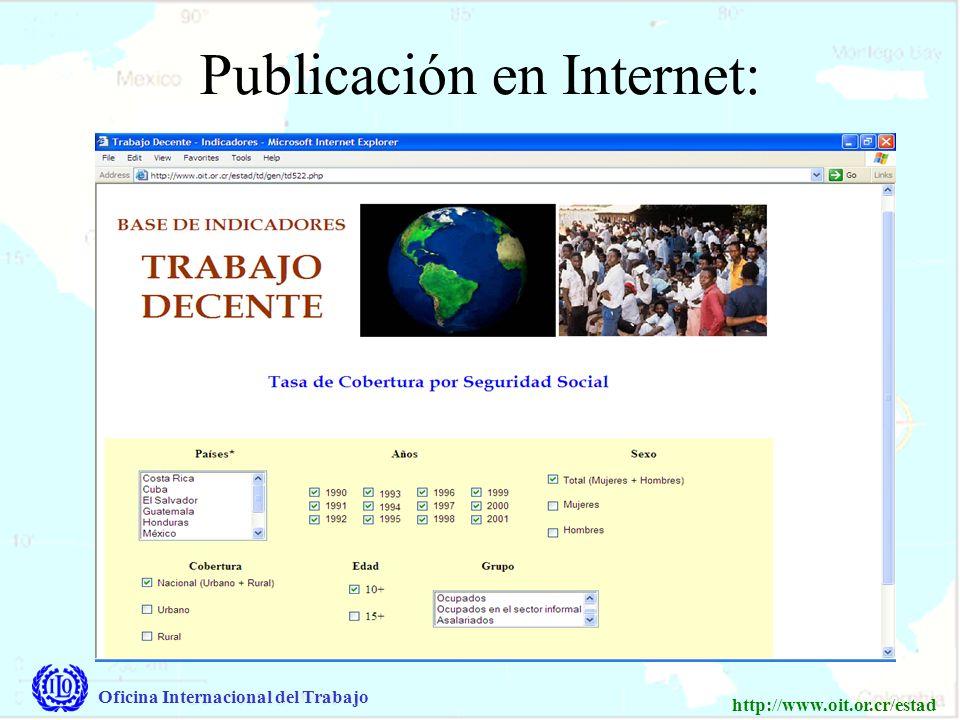 Oficina Internacional del Trabajo http://www.oit.or.cr/estad Publicación en Internet: