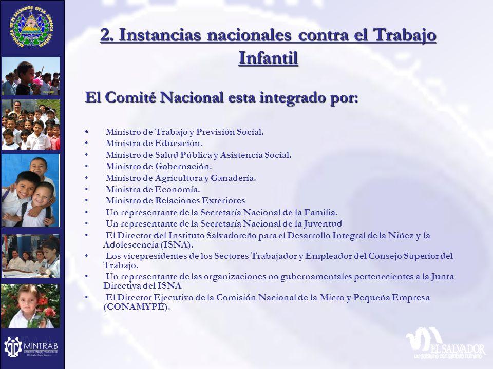 2. Instancias nacionales contra el Trabajo Infantil El Comité Nacional esta integrado por: Ministro de Trabajo y Previsión Social. Ministra de Educaci