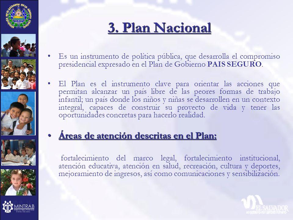 3. Plan Nacional Es un instrumento de política pública, que desarrolla el compromiso presidencial expresado en el Plan de Gobierno PAIS SEGURO. El Pla