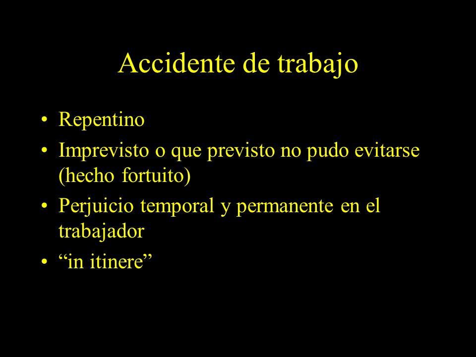 Dra. Graciela A. Aguirre Accidente de trabajo Repentino Imprevisto o que previsto no pudo evitarse (hecho fortuito) Perjuicio temporal y permanente en