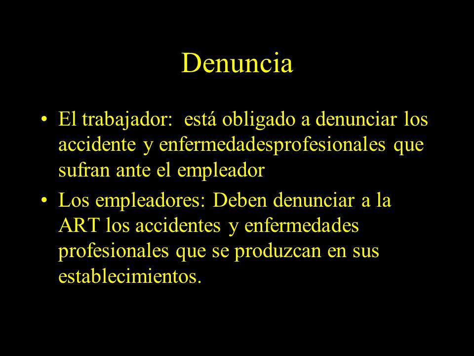 Dra. Graciela A. Aguirre Denuncia El trabajador: está obligado a denunciar los accidente y enfermedadesprofesionales que sufran ante el empleador Los