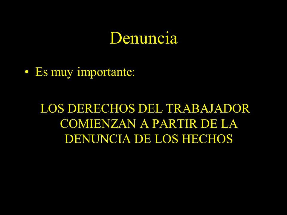 Dra. Graciela A. Aguirre Denuncia Es muy importante: LOS DERECHOS DEL TRABAJADOR COMIENZAN A PARTIR DE LA DENUNCIA DE LOS HECHOS