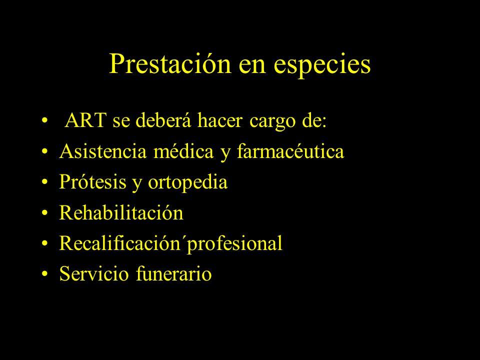 Dra. Graciela A. Aguirre Prestación en especies ART se deberá hacer cargo de: Asistencia médica y farmacéutica Prótesis y ortopedia Rehabilitación Rec