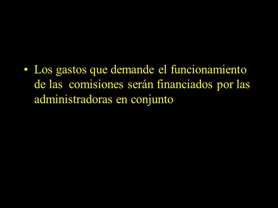 Dra. Graciela A. Aguirre Los gastos que demande el funcionamiento de las comisiones serán financiados por las administradoras en conjunto