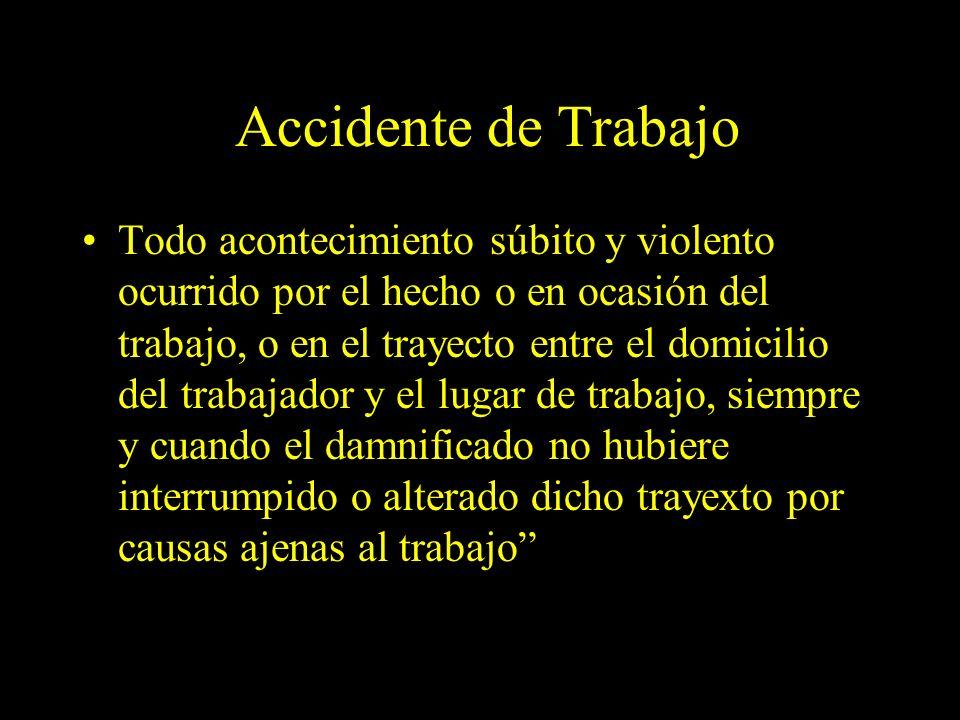 Dra. Graciela A. Aguirre Accidente de Trabajo Todo acontecimiento súbito y violento ocurrido por el hecho o en ocasión del trabajo, o en el trayecto e