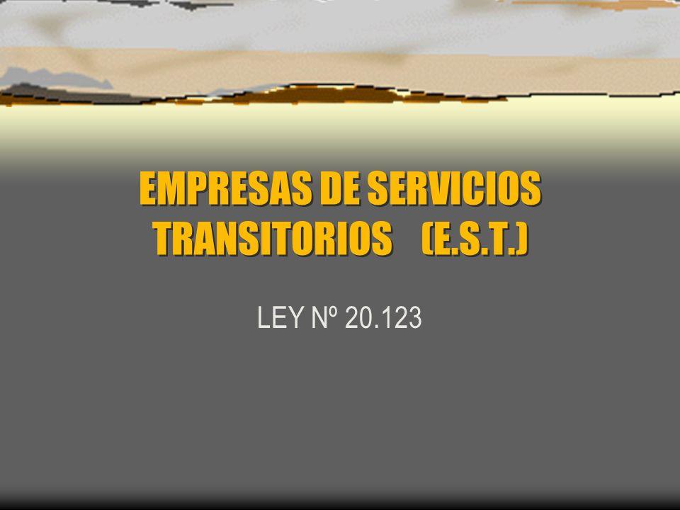 EMPRESAS DE SERVICIOS TRANSITORIOS (E.S.T.) LEY Nº 20.123