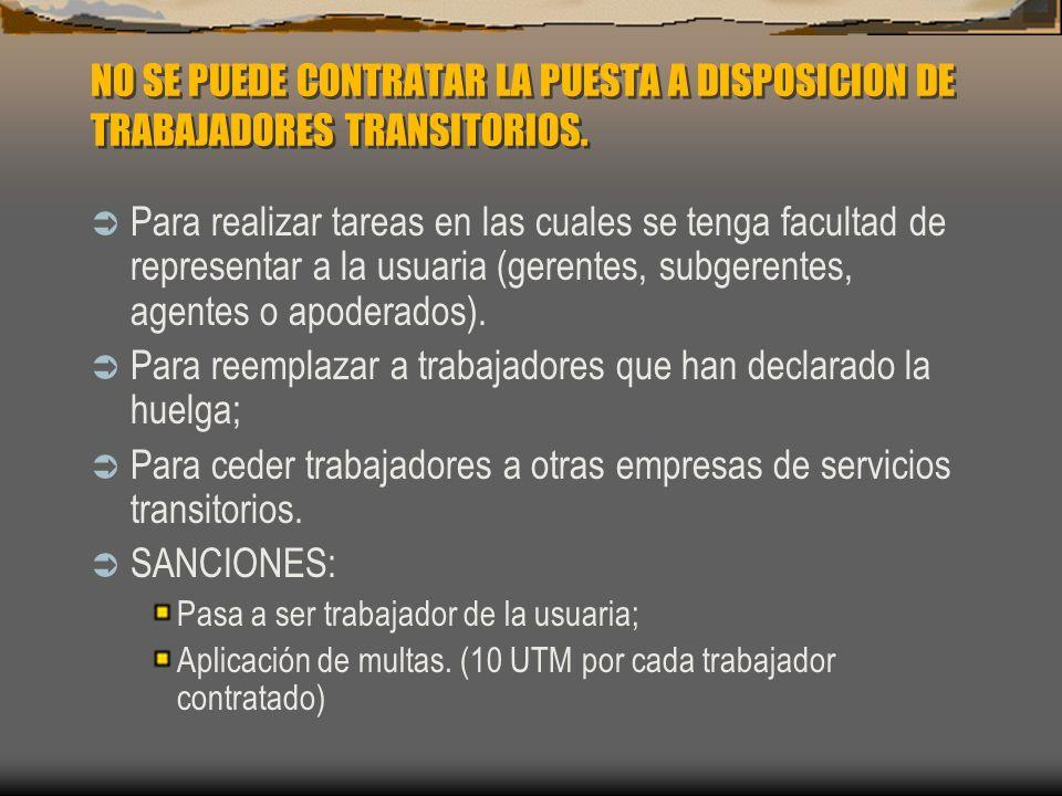 NO SE PUEDE CONTRATAR LA PUESTA A DISPOSICION DE TRABAJADORES TRANSITORIOS.