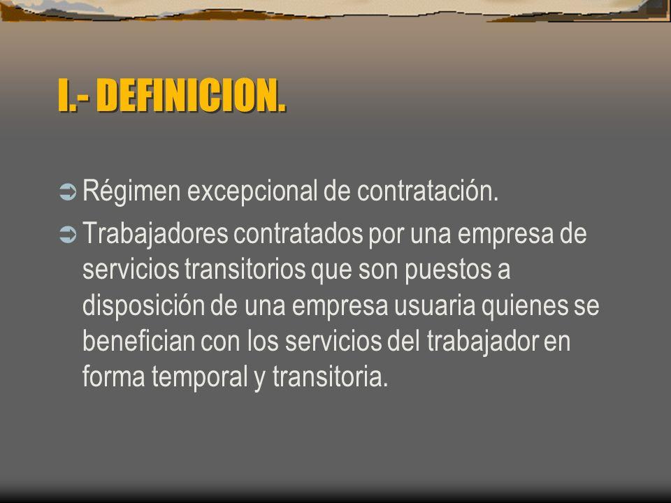 I.- DEFINICION.Régimen excepcional de contratación.