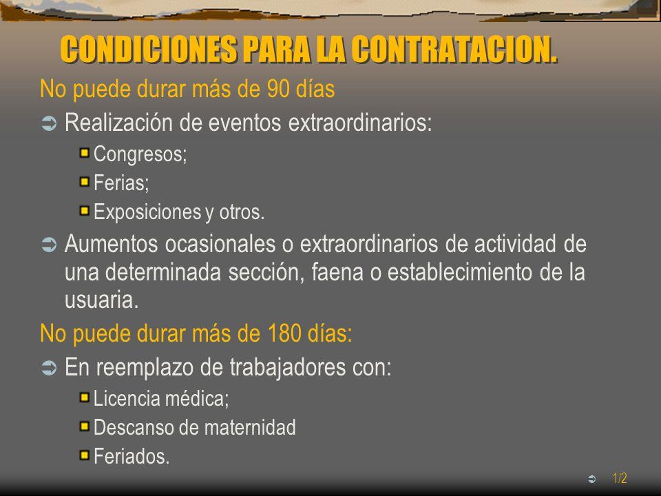 CONDICIONES PARA LA CONTRATACION. No puede durar más de 90 días Realización de eventos extraordinarios: Congresos; Ferias; Exposiciones y otros. Aumen