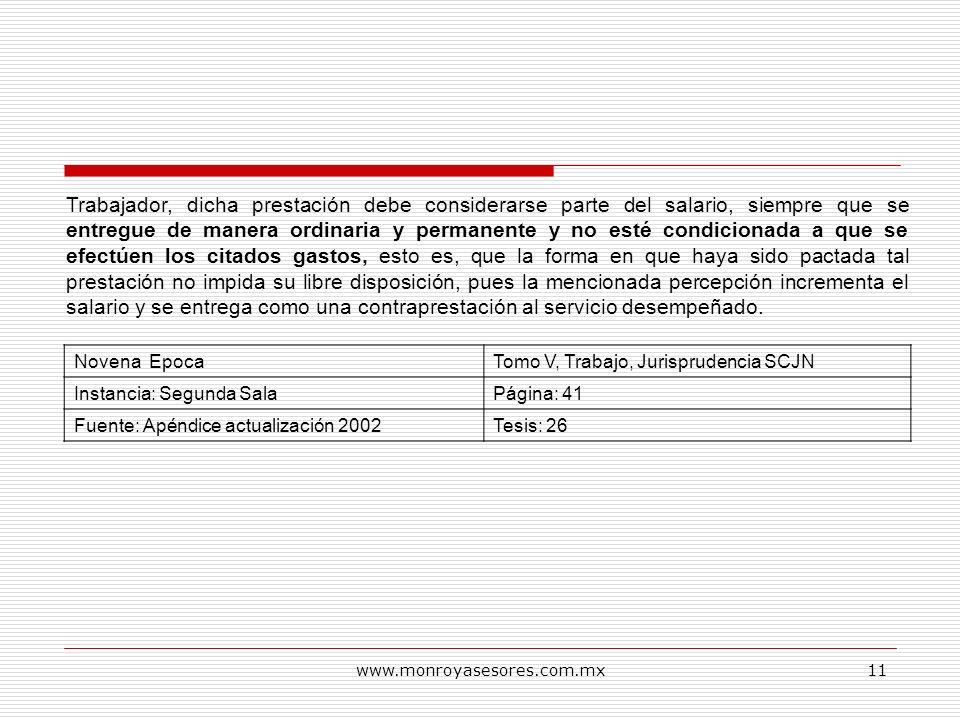 www.monroyasesores.com.mx11 Trabajador, dicha prestación debe considerarse parte del salario, siempre que se entregue de manera ordinaria y permanente