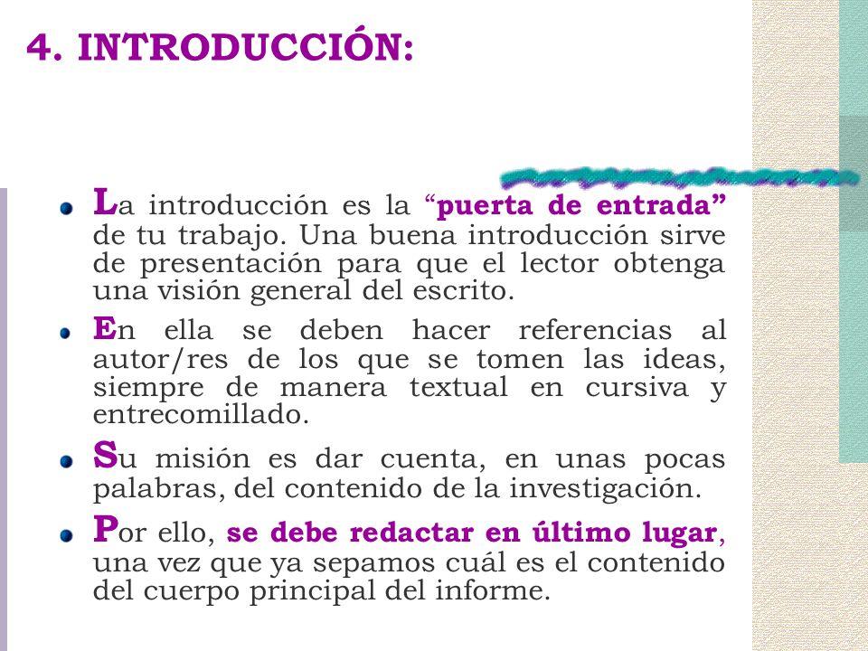 4.INTRODUCCIÓN: L a introducción es la puerta de entrada de tu trabajo.