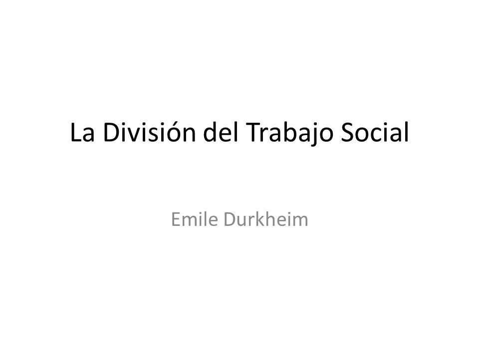 La División del Trabajo Social Emile Durkheim