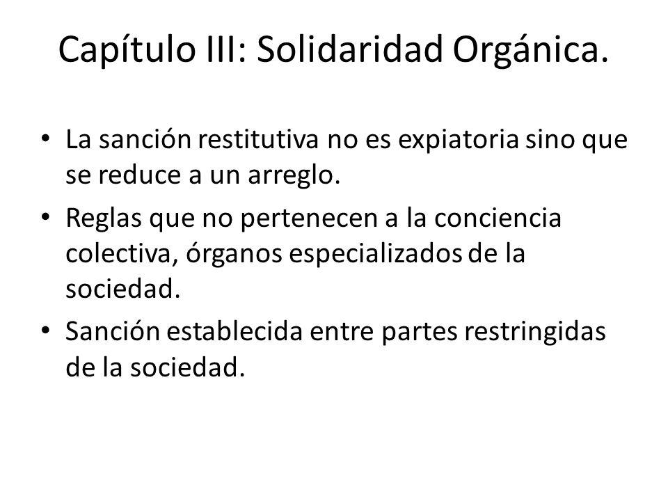Capítulo III: Solidaridad Orgánica. La sanción restitutiva no es expiatoria sino que se reduce a un arreglo. Reglas que no pertenecen a la conciencia