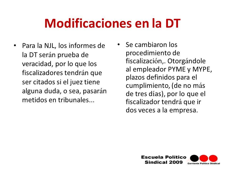 Modificaciones en la DT Para la NJL, los informes de la DT ser á n prueba de veracidad, por lo que los fiscalizadores tendr á n que ser citados si el juez tiene alguna duda, o sea, pasar á n metidos en tribunales...