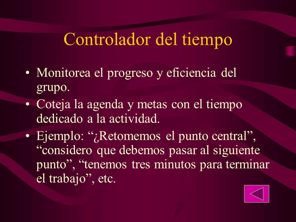 Controlador del tiempo Monitorea el progreso y eficiencia del grupo.