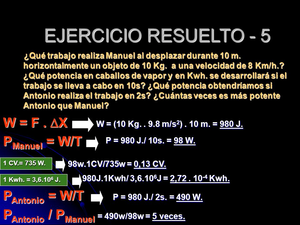 ¿Qué trabajo realiza Manuel al desplazar durante 10 m. horizontalmente un objeto de 10 Kg. a una velocidad de 8 Km/h.? ¿Qué potencia en caballos de va