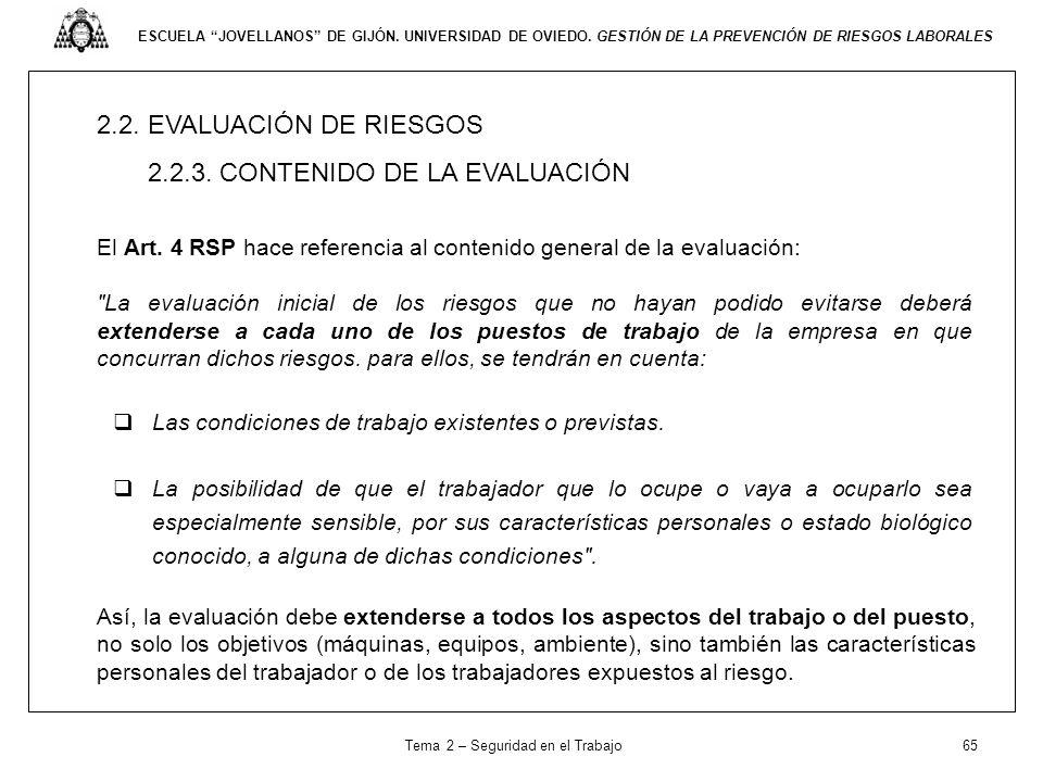 ESCUELA JOVELLANOS DE GIJÓN. UNIVERSIDAD DE OVIEDO. GESTIÓN DE LA PREVENCIÓN DE RIESGOS LABORALES 2.2. EVALUACIÓN DE RIESGOS 2.2.3. CONTENIDO DE LA EV