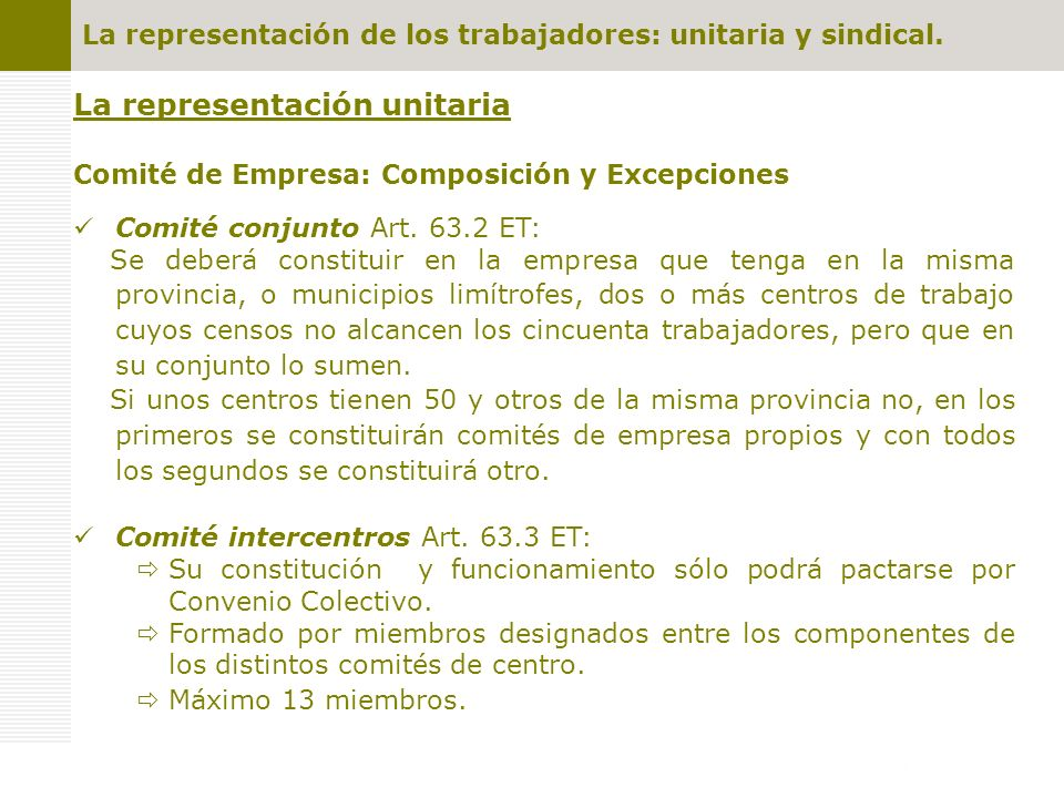 La representación de los trabajadores: unitaria y sindical. La representación unitaria Comité de Empresa: Composición y Excepciones Comité conjunto Ar