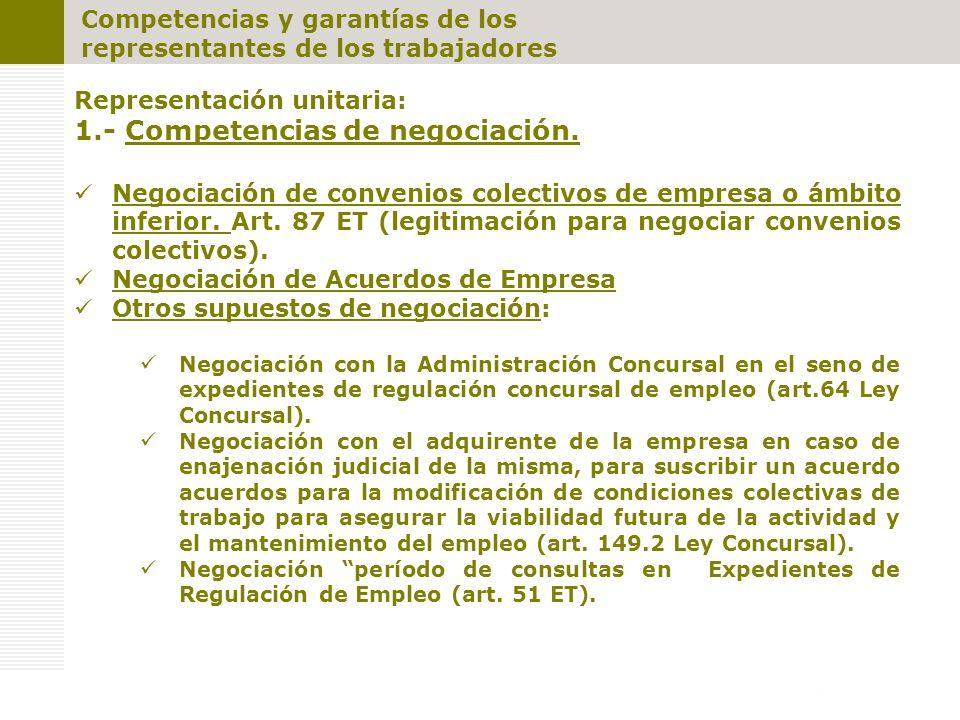 Competencias y garantías de los representantes de los trabajadores Representación unitaria: 1.- Competencias de negociación. Negociación de convenios