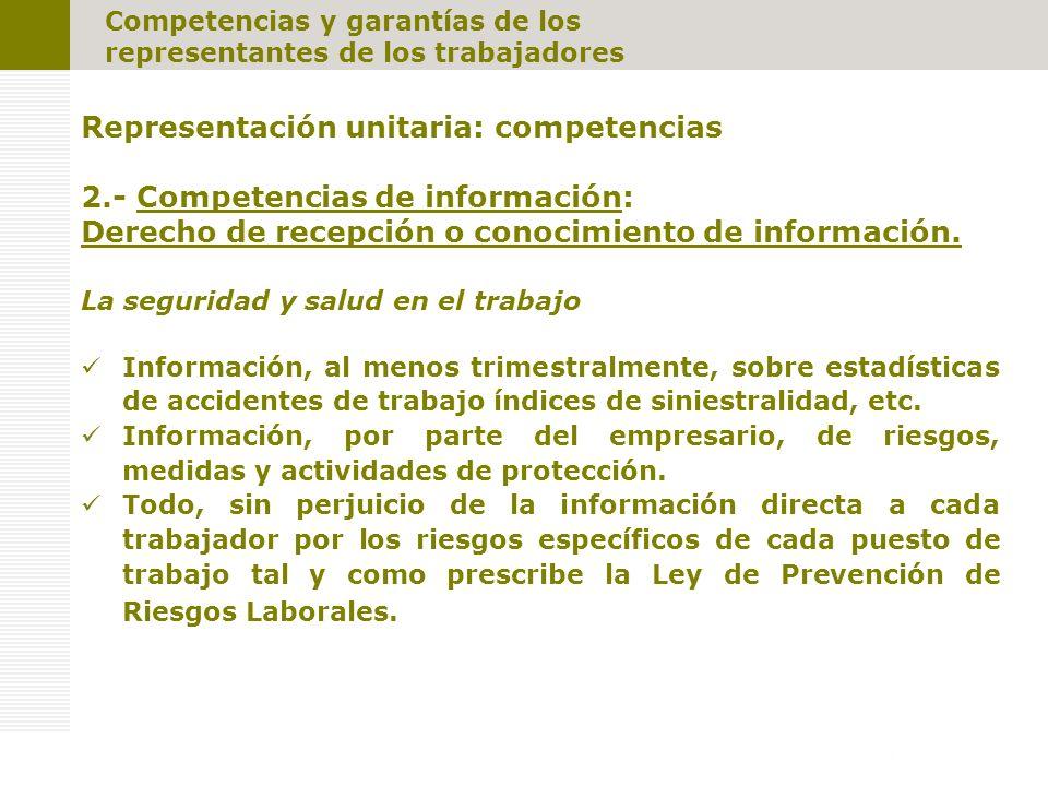 Competencias y garantías de los representantes de los trabajadores Representación unitaria: competencias 2.- Competencias de información: Derecho de r