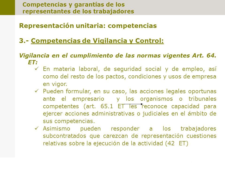 Competencias y garantías de los representantes de los trabajadores Representación unitaria: competencias 3.- Competencias de Vigilancia y Control: Vigilancia en el cumplimiento de las normas vigentes Art.