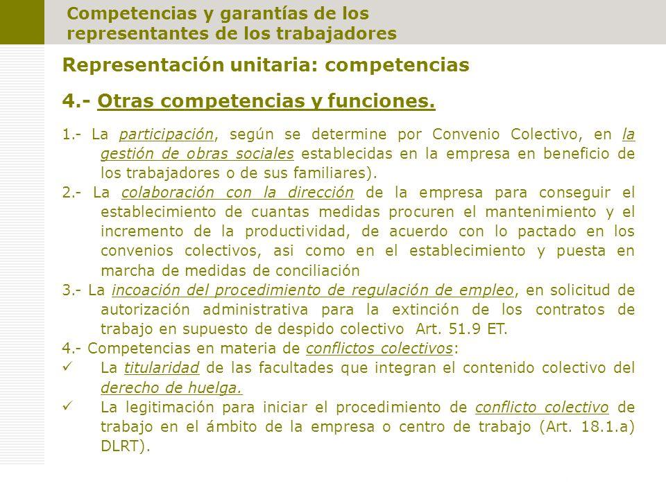 Competencias y garantías de los representantes de los trabajadores Representación unitaria: competencias 4.- Otras competencias y funciones.