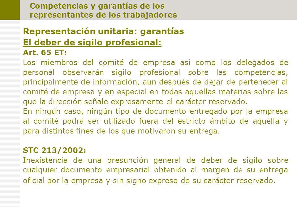 Competencias y garantías de los representantes de los trabajadores Representación unitaria: garantías El deber de sigilo profesional: Art.