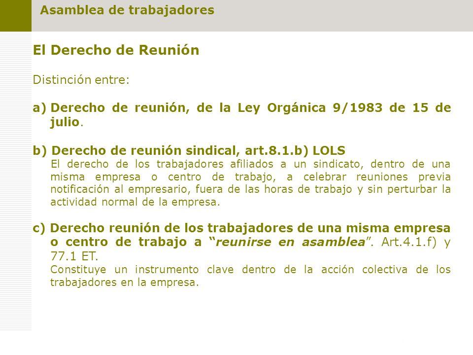 El Derecho de Reunión Distinción entre: a)Derecho de reunión, de la Ley Orgánica 9/1983 de 15 de julio.