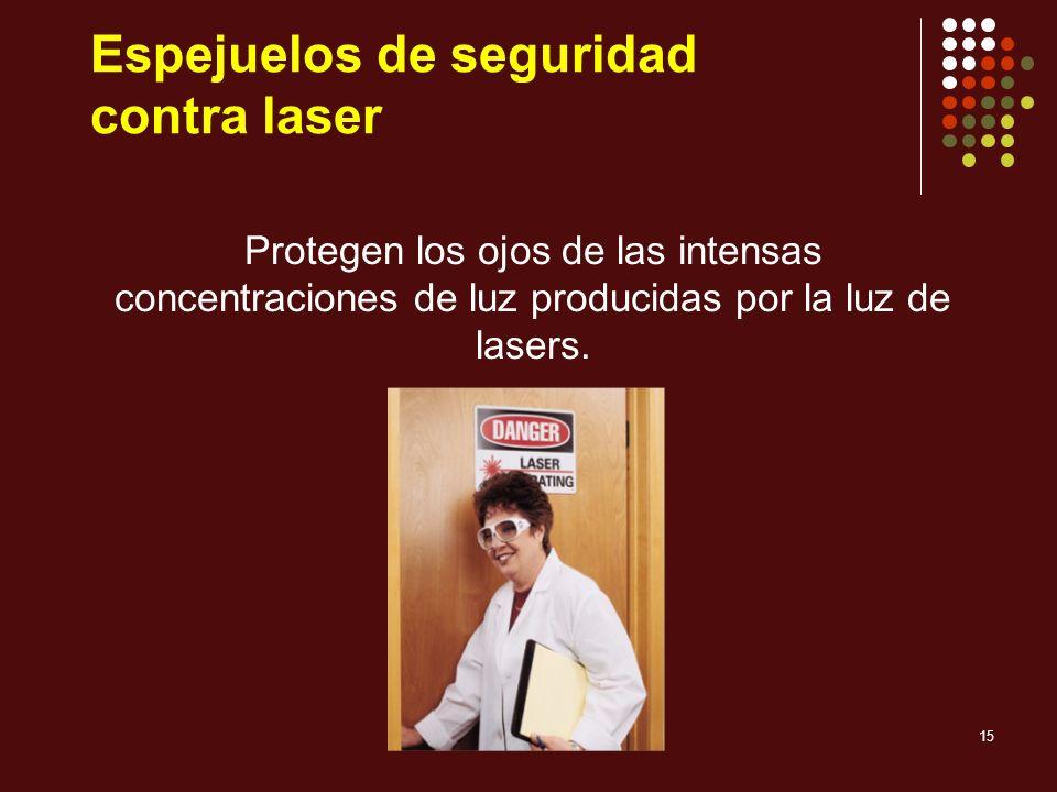 15 Espejuelos de seguridad contra laser Protegen los ojos de las intensas concentraciones de luz producidas por la luz de lasers.
