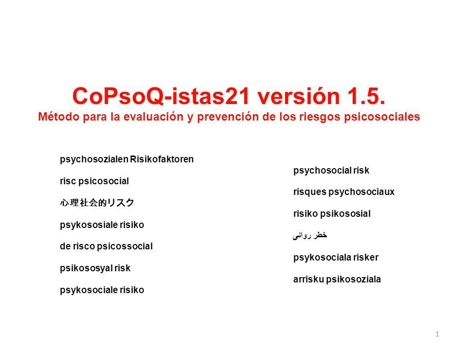 CoPsoQ-istas21 versión 1.5. Método para la evaluación y prevención de los riesgos psicosociales psychosozialen Risikofaktoren psychosocial risk risc p
