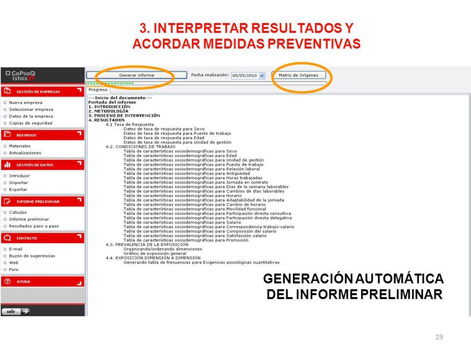 GENERACIÓN AUTOMÁTICA DEL INFORME PRELIMINAR 3. INTERPRETAR RESULTADOS Y ACORDAR MEDIDAS PREVENTIVAS 19