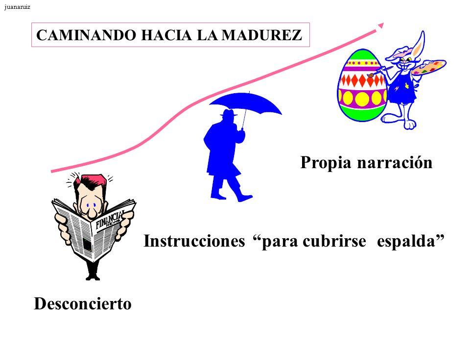 CAMINANDO HACIA LA MADUREZ Propia narración Instrucciones para cubrirse espalda Desconcierto juanaruiz