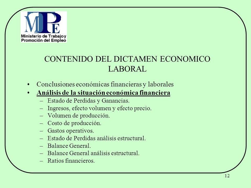 12 CONTENIDO DEL DICTAMEN ECONOMICO LABORAL Conclusiones económicas financieras y laborales Análisis de la situación económica financiera –Estado de P