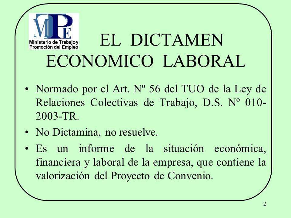 2 EL DICTAMEN ECONOMICO LABORAL Normado por el Art. Nº 56 del TUO de la Ley de Relaciones Colectivas de Trabajo, D.S. Nº 010- 2003-TR. No Dictamina, n