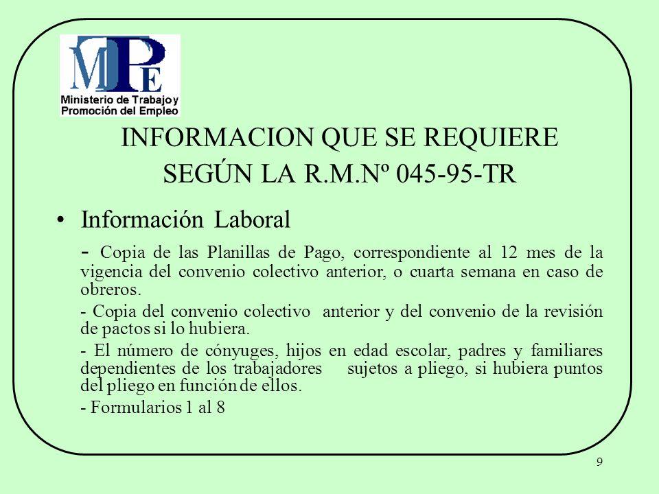 9 INFORMACION QUE SE REQUIERE SEGÚN LA R.M.Nº 045-95-TR Información Laboral - Copia de las Planillas de Pago, correspondiente al 12 mes de la vigencia