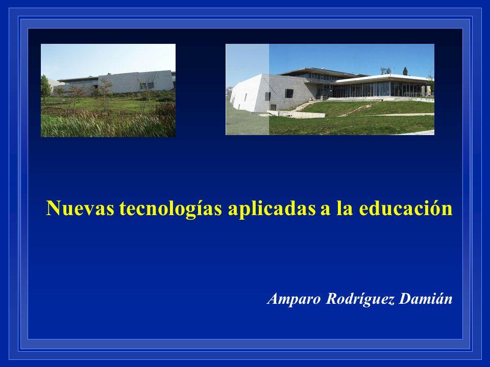 Nuevas tecnologías aplicadas a la educación Amparo Rodríguez Damián