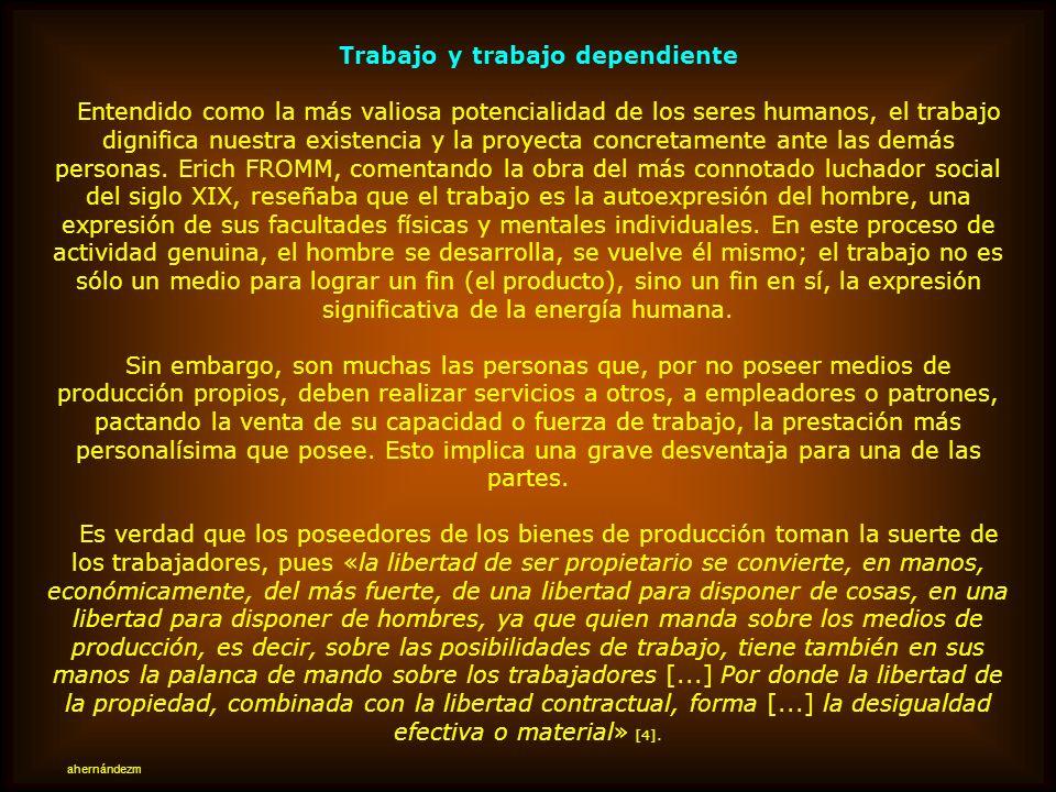 I.- BASES Dignidad personal y trabajo Si hombres y mujeres son sujetos de fines, entonces son portadores de una dignidad eminente que se contrapone de