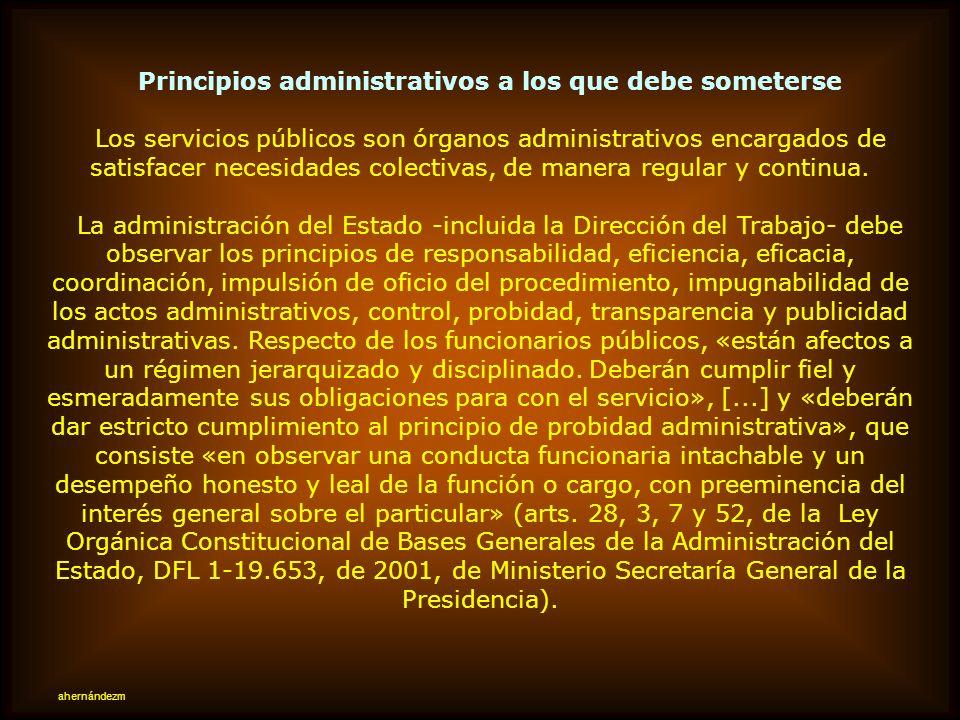 A la Dirección del Trabajo también le corresponde fiscalizar el cumplimiento de normas de higiene y seguridad en el trabajo. Consecuentemente, podrá c