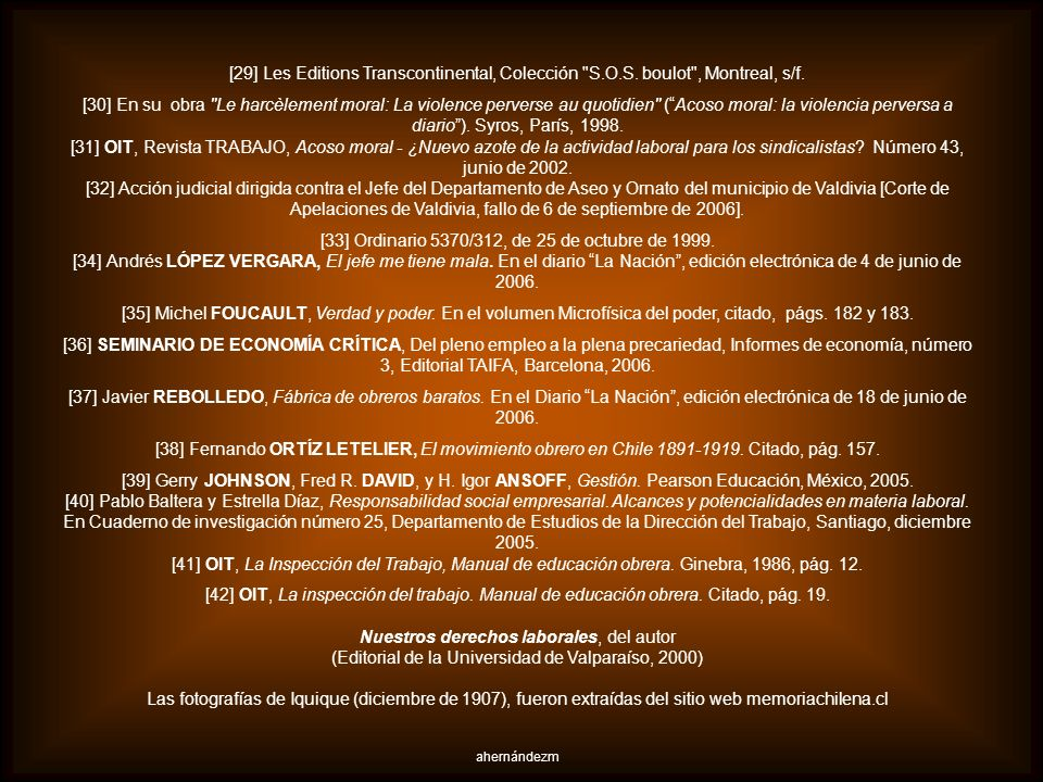 [16] Una fundada descripción de los hechos puede encontrarse en El movimiento obrero en Chile. 1891-1919, de Fernando ORTÍZ LETELIER, ya citado, y en
