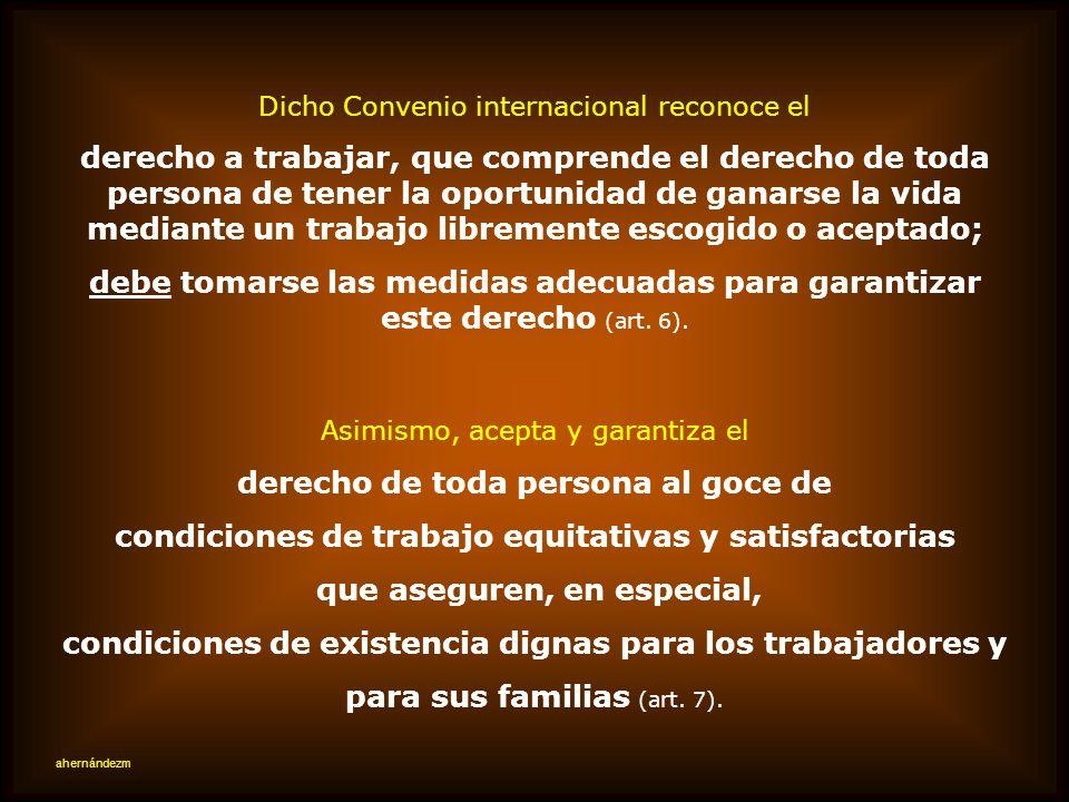 Es también obligatorio en Chile el Pacto Internacional de Derechos Económicos, Sociales y Culturales, aprobado también por la Asamblea General de la O