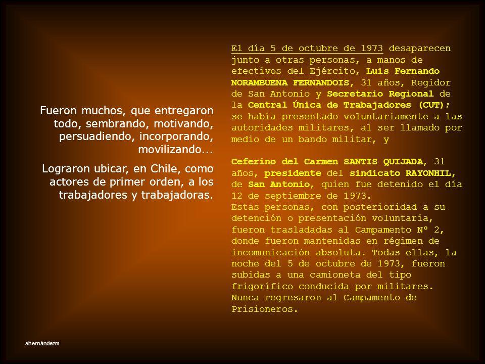 El día 22 de septiembre de 1973, fueron ejecutados por personal del Ejército, en el sector Atalaya,en el camino entre San Antonio y Bucalemu: Raúl Enr
