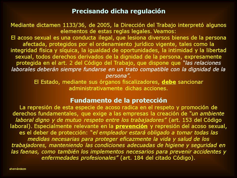 Investigación y sanción del acoso sexual Si las relaciones laborales deben fundarse en un trato compatible con la dignidad de la persona, es contrario
