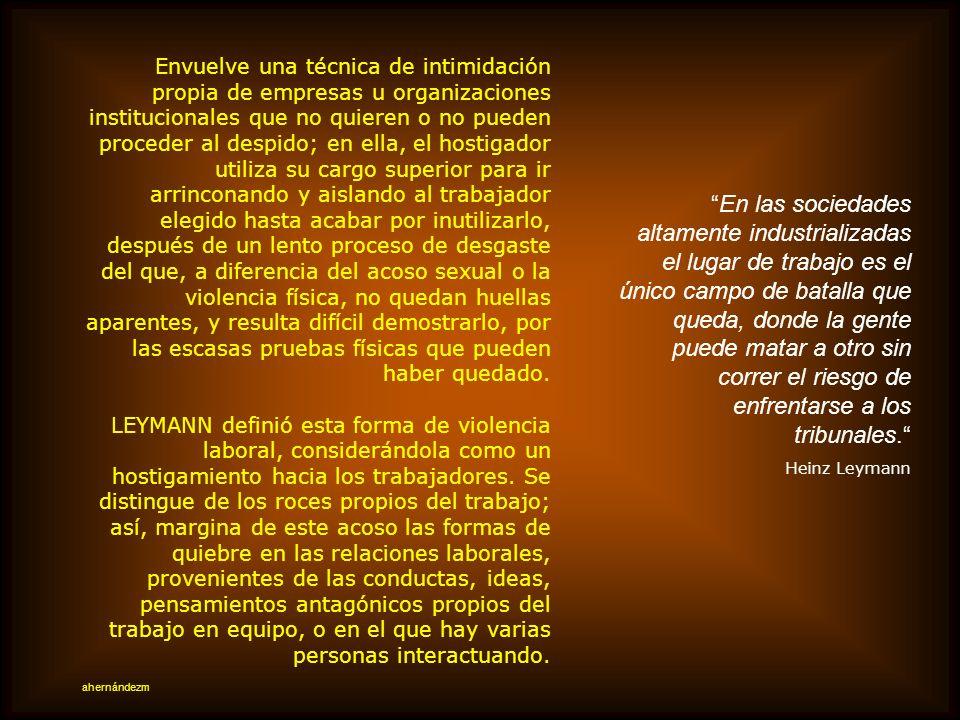 El acoso psicológico en el trabajo (mobbing) La Organización Internacional del Trabajo (OIT) define el acoso laboral omobbing como cualquier incidente