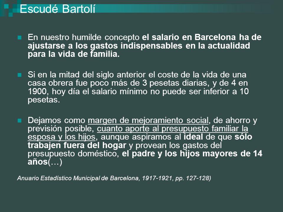 Escudé Bartolí En nuestro humilde concepto el salario en Barcelona ha de ajustarse a los gastos indispensables en la actualidad para la vida de famili