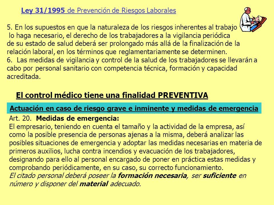 Ley 31/1995 de Prevención de Riesgos Laborales 5. En los supuestos en que la naturaleza de los riesgos inherentes al trabajo lo haga necesario, el der