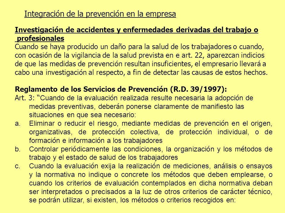 Integración de la prevención en la empresa Investigación de accidentes y enfermedades derivadas del trabajo o profesionales Cuando se haya producido u