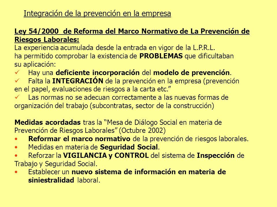 Integración de la prevención en la empresa Ley 54/2000 de Reforma del Marco Normativo de La Prevención de Riesgos Laborales: La experiencia acumulada