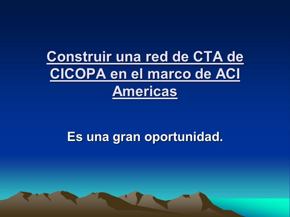 Construir una red de CTA de CICOPA en el marco de ACI Americas Es una gran oportunidad.